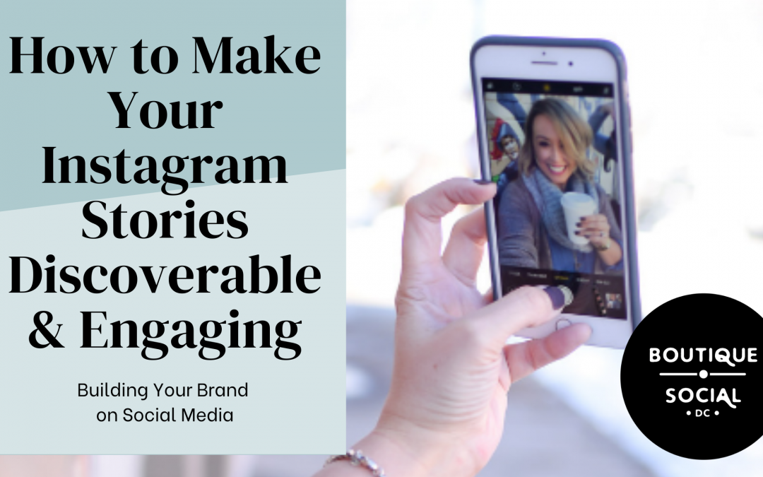 How to Make Your Instagram Stories Discoverable & Engaging