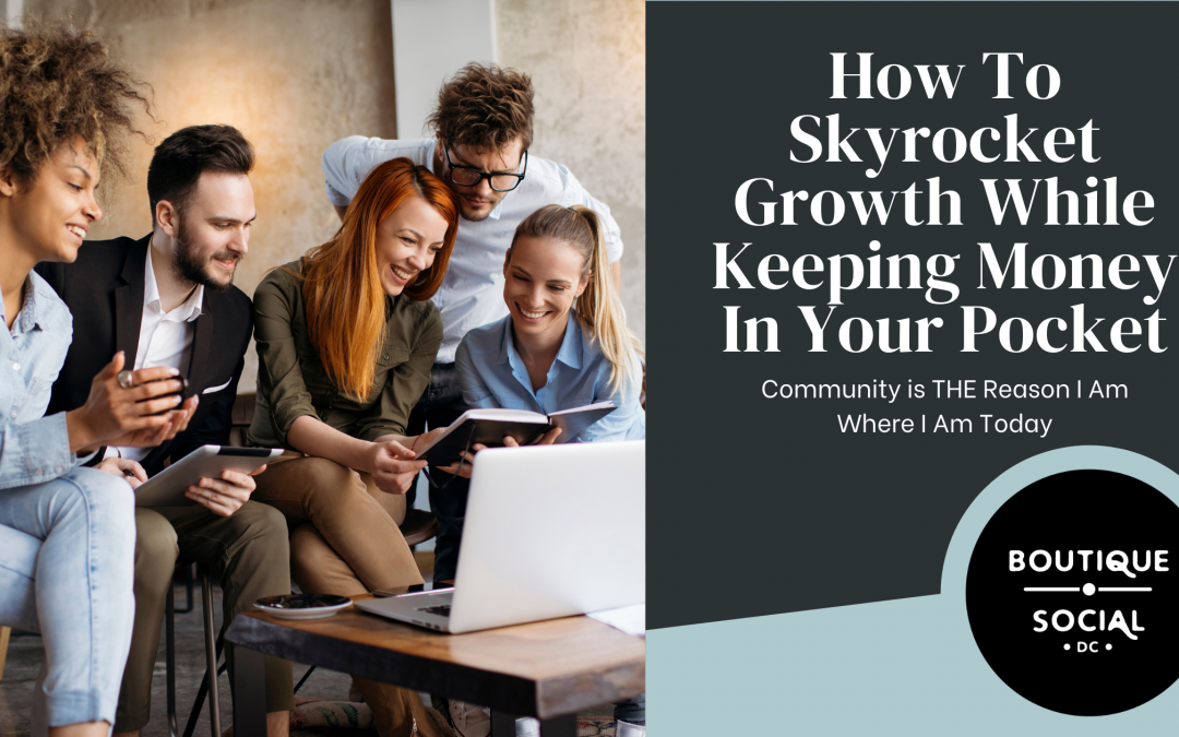 How To Skyrocket Growth While Keeping Money In Your Pocket