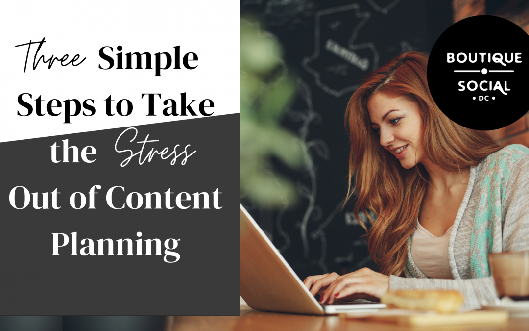 3 SIMPLE STEPS TO TAKE THE STRESS OUT OF CONTENT PLANNING