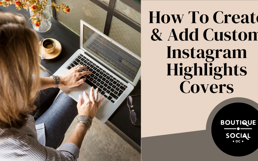 How To Create & Add Custom Instagram Highlights Covers