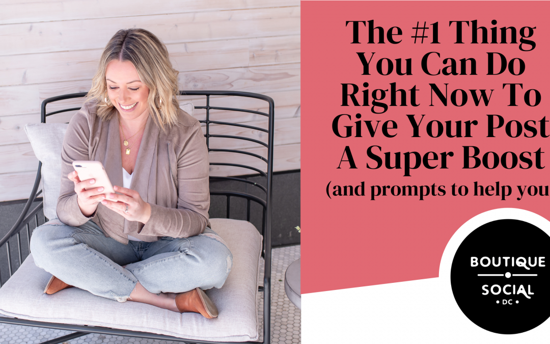 THE NUMBER ONE THING YOU CAN DO RIGHT NOW TO GIVE YOUR POST A SUPER BOOST