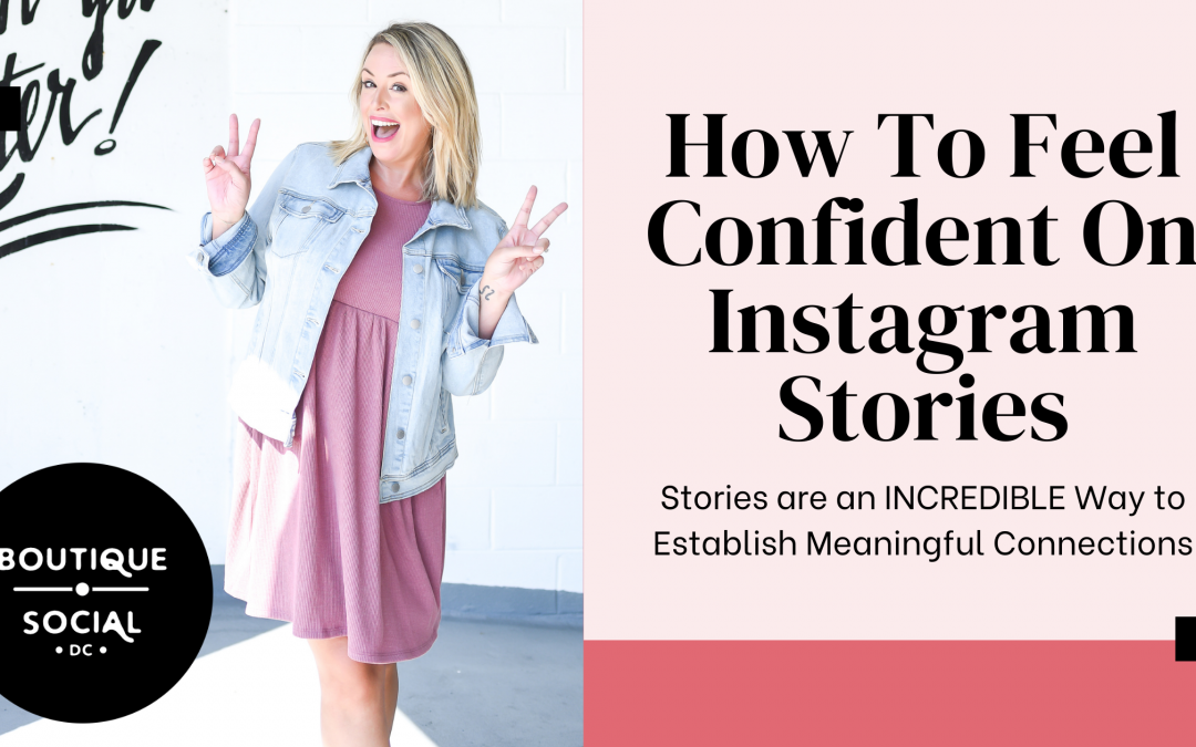How to Feel Confident on Instagram Stories