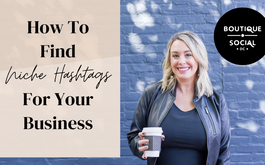 How To Find Niche Hashtags For Your Business