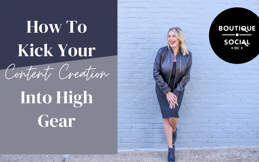 HOW TO KICK YOUR CONTENT CREATION INTO HIGH GEAR