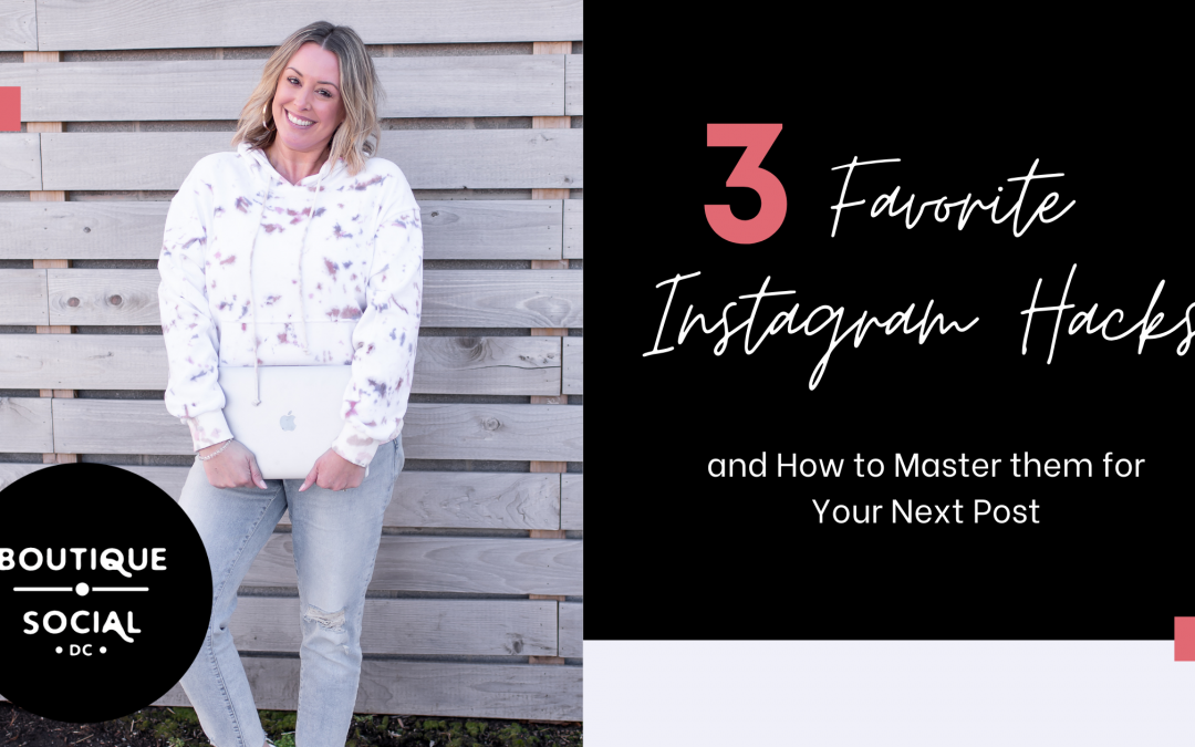 MY 3 FAVORITE INSTAGRAM HACKS