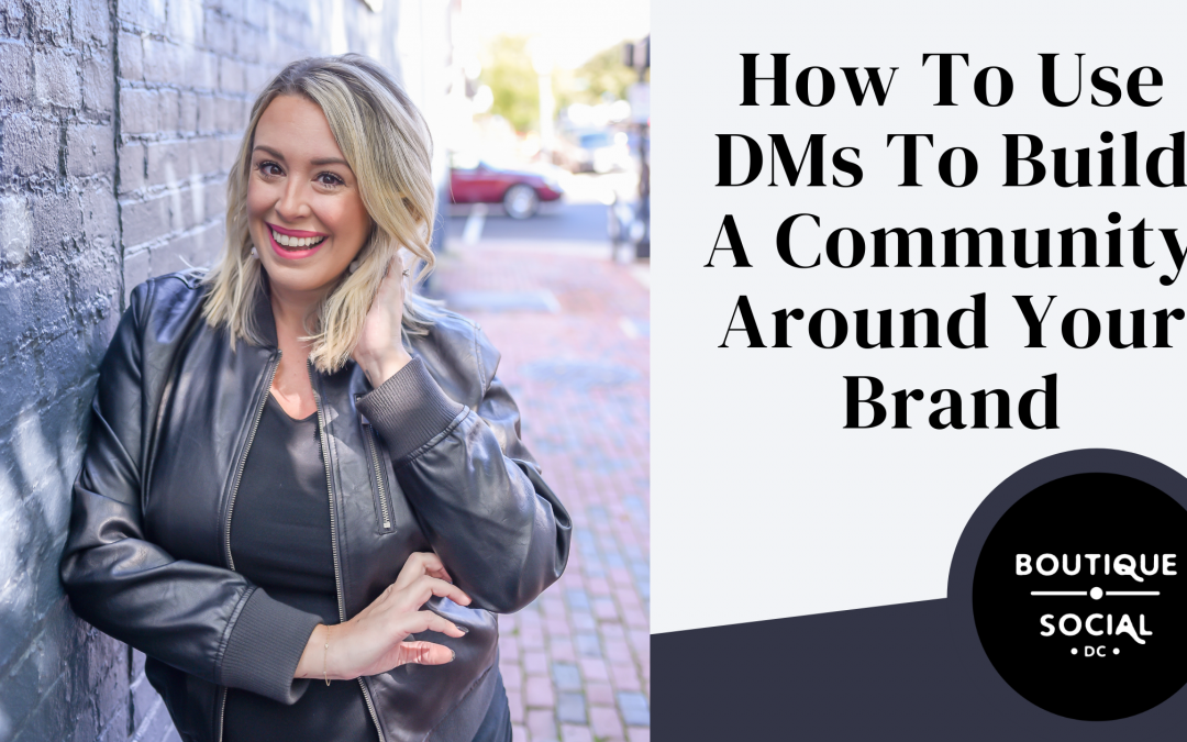 HOW TO USE DMS TO BUILD A COMMUNITY AROUND YOUR BRAND