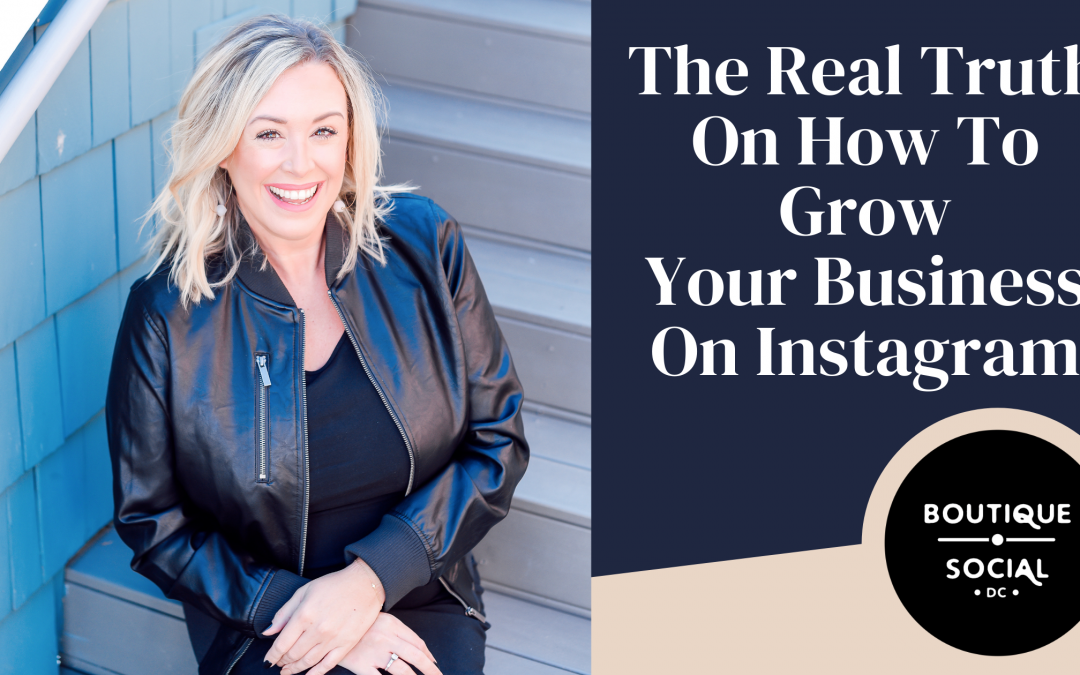 The Real Truth on How to Grow Your Business on Instagram
