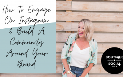 How to Engage on the 'Gram and Build a Community Around Your Brand