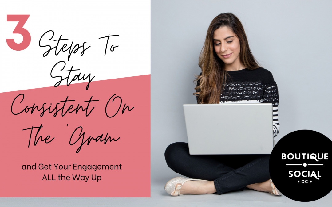 3 STEPS TO STAY CONSISTENT ON INSTAGRAM