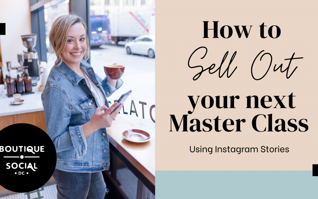 How to Sell Out Your Next Master Class Using Instagram Stories