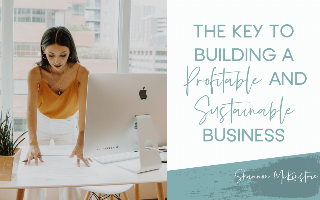 The Key to Building a Profitable and Sustainable Business