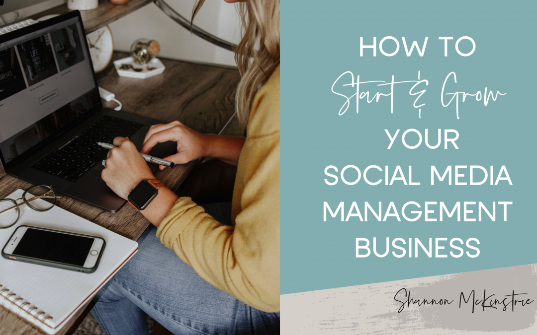 How to Start & Grow Your Social Media Management Business