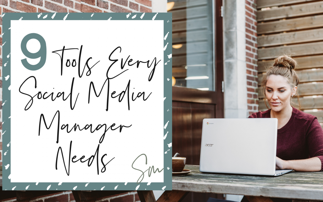 9 Tools Every Social Media Manager Needs