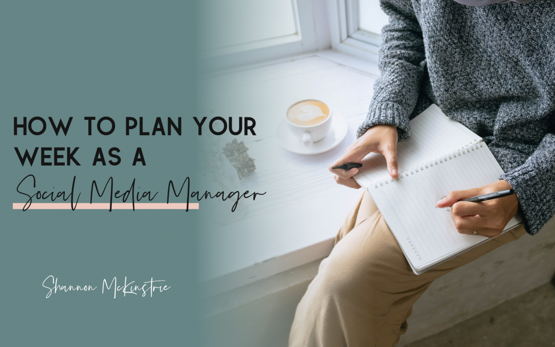 How to Plan Your Week as a Social Media Manager