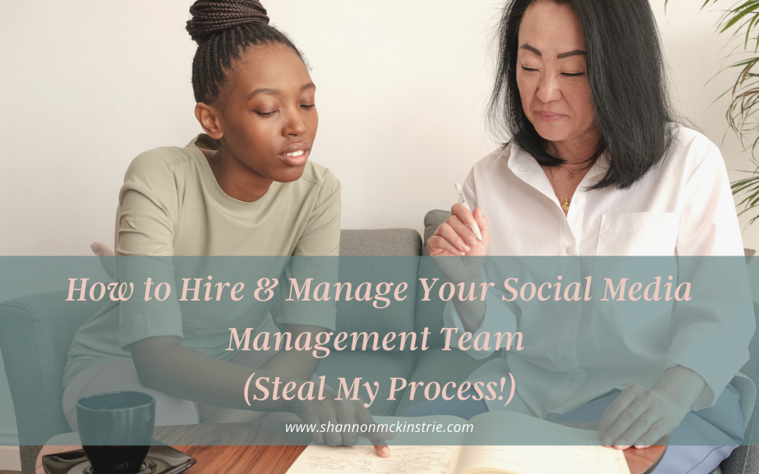 How to Hire & Manage Your Social Media Management Team (Steal My Process!)